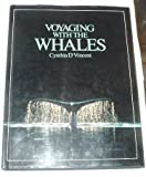 Voyaging With the Whales by Cynthia D'Vincent (1989-10-03)