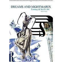 Dreams and Nightmares - Fantasy & Sci-Fi Art / 2018 (Wandkalender 2018 DIN A2 hoch): Die Schönheit von Träumen und ihr Wahnsinn - gefasst in 12 ... 14 ... [Kalender] [Apr 01, 2017] Wolf, Ronit