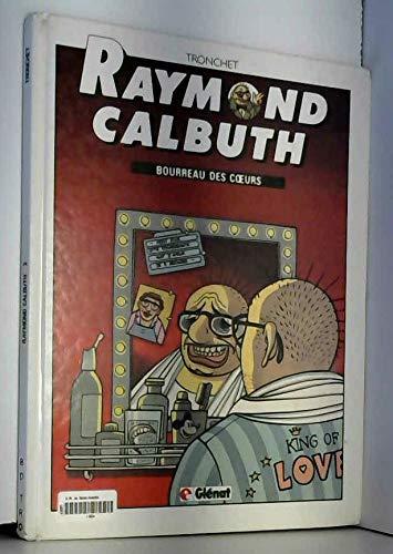 Raymond Calbuth, tome 3 : Bourreau des coeurs