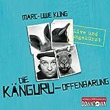 Die Känguru-Offenbarung: Live und ungekürzt: 6 CDs von Marc-Uwe Kling