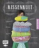 Kissenkult: Lieblingskissen selber nähen – Nackenhörnchen, Stuhlkisse, Sofakissen, Sitzkissen, Motivkissen u.v.m. (Creatissimo)