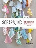 Scraps, Inc.: Volume 2: 15 Scrap-Pieced Designs for the Modern Quilter