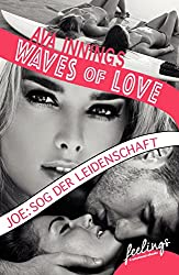 Waves of Love - Joe: Sog der Leidenschaft: Roman