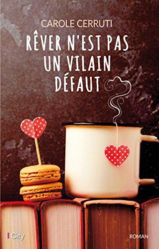 Rêver n'est pas un vilain défaut par Carole Cerruti
