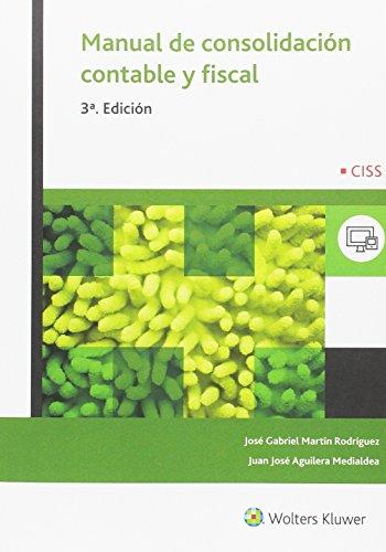 Manual de consolidación contable y fiscal (3ª ed.) por José G. Martín Rodriguez