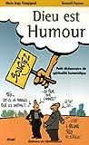 Dieu est humour : Petit dictionnaire de spiritualité humoristique