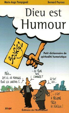 Dieu est humour : Petit dictionnaire de spiritualité humoristique par Bernard Peyrous