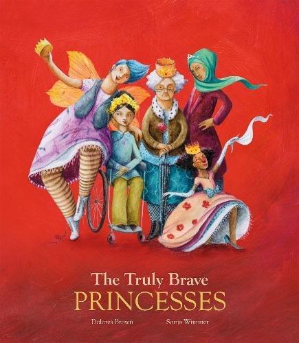 The Truly Brave Princesses (Egalité) por Dolores Brown