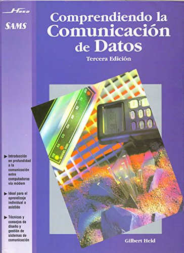 Comprendiendo la comunicacion de datos/Understanding Data Communications por Gilbert Held