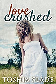 Love Crushed by [Slade, Toshia]
