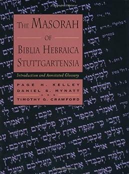 The Masorah of Biblia Hebraica Stuttgartensia: Introduction and Annotated Glossary di [Kelley, Page H., Crawford, Timothy G., Mynatt, Daniel S.]