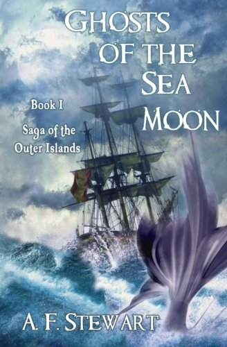 Ghosts of the Sea Moon: Volume 1 (Saga of the Outer Islands)