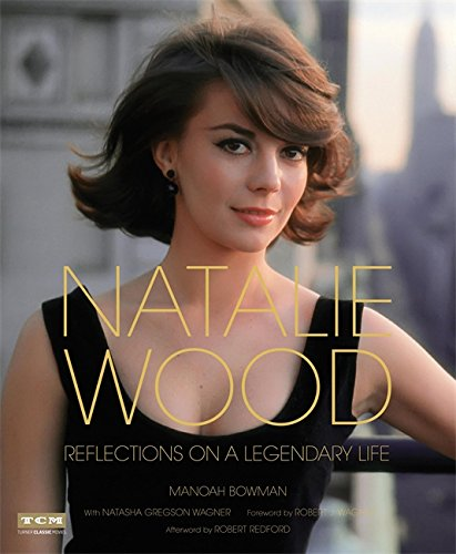 Natalie Wood: Reflections on a Legendary Life (Turner Classic Movies) Turner Classic
