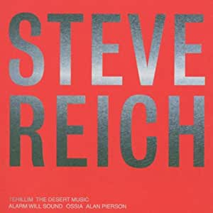 Reich: Tehillim; the Desert Music