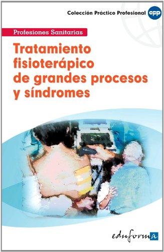 Tratamiento Fisioterápico De Grandes Procesos Y Síndromes por María . . . [et al. ] Pellicer Alonso