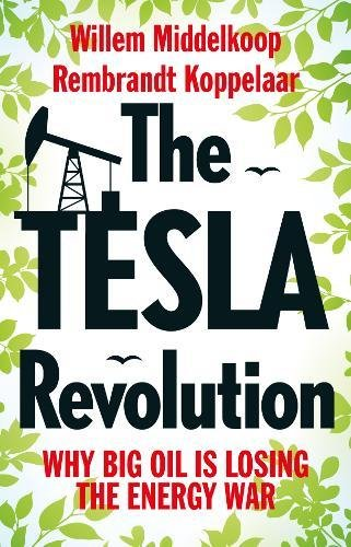 the-tesla-revolution-why-big-oil-has-lost-the-energy-war
