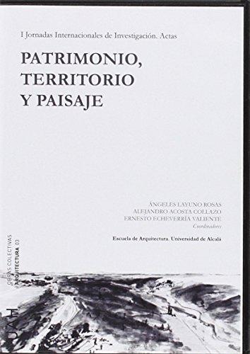I Jornadas Internacionales de Investigación: Patrimonio, Territorio y Paisaje (Obras Colectivas Arquitectura)