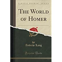 The World of Homer (Classic Reprint)