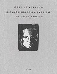 Karl Lagerfeld: Metamorphoses of an American: A Cycle of Youth 2003-2008