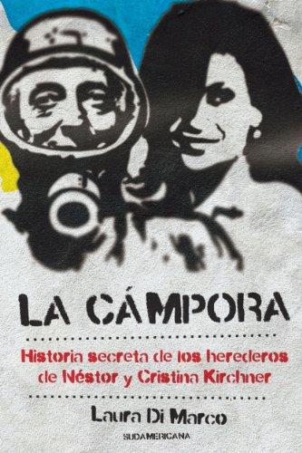 La Cámpora: Historia secreta de los herederos de Néstor y Cristina Kirchner