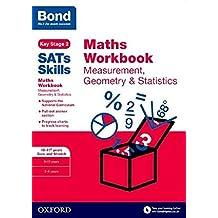 Bond SATs Skills: Maths Workbook: Measurement, Geometry & Statistics 10-11+ Years Core and Stretch