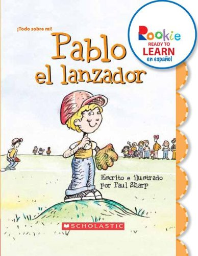 Pablo El Lanzador (Paul the Pitcher) (Rookie Ready to Learn Espaol)