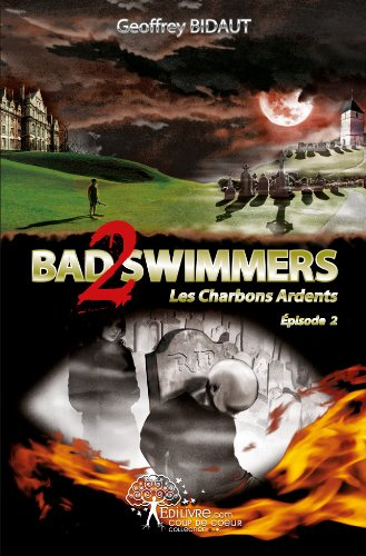 Bad Swimmers 2 - Les Charbons Ardents - Episode 2