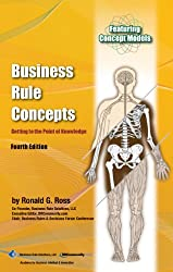 Business Rule Concepts: Getting to the Point of Knowledge