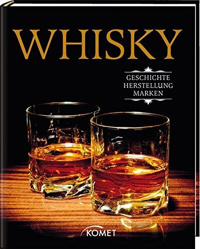 Preisvergleich Produktbild Whisky: Geschichte, Herstellung, Marken