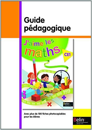 J'aime les maths CE1 : Guide pédagogique