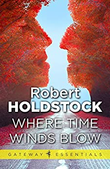 Where Time Winds Blow by [Holdstock, Robert]