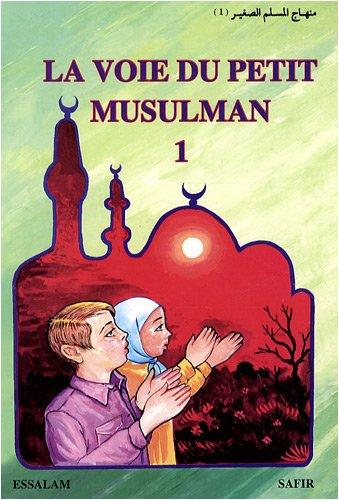 La voie du petit musulman : Tome 3