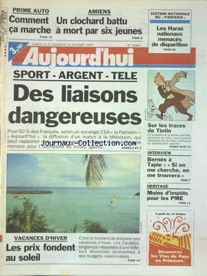 AUJOURD'HUI [No 15904] du 21/10/1995 - SPORT - ARGENT - TELE / DES LIAISONS DANGEREUSES - SUR LES TRACES DE TINTIN - BERNES A TAPIE - SI ON ME CHERCHE ON ME TROUVERA - PRIME AUTO - COMMENT CA MARCHE - AMIENS - UN CLOCHARD BATTU A MORT PAR 6 JEUNES