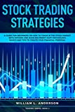 Stock Trading Strategies: A Guide for Beginners on How to Trade in the Stock Market with Options and Make Big Profit Fast; Psychology, Basics and Tips ... (Trading series Book 1) (English Edition)
