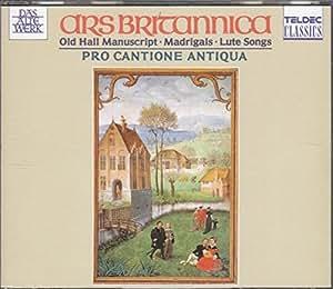 Ars Britannica: Madrigals, Lute Songs, Old Hall Manuscript