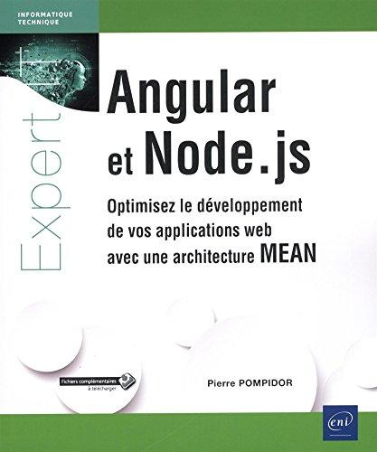 Angular et Node.js - Optimisez le développement de vos applications web avec une architecture MEAN par Pierre POMPIDOR
