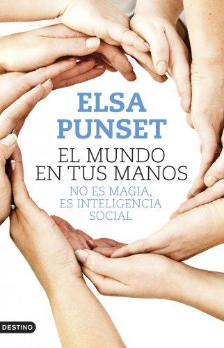 El mundo en tus manos: No es magia, es inteligencia social por Elsa Punset