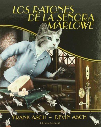 Los ratones de la señora Marlowe por F. Asch - D. Asch