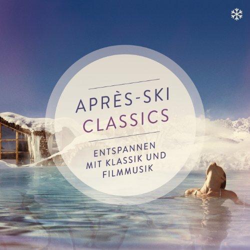 Après-Ski Classics - entspanne...