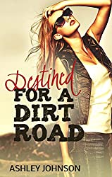 Destined for A Dirt Road (Dirt Road Summer Book 2)
