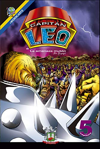 Capitán Leo-Capítulo 5-La amenaza mutón: +Bioencarte (Cómic Capitán Leo) por Bertha Fernandini León