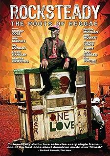 Rocksteady: The Roots of Reggae by Stranger Cole;Rita Marley;Sly Dunbar;Ernest Ranglin;Marcia Griffiths;Derrick Morgan;Judy Mow