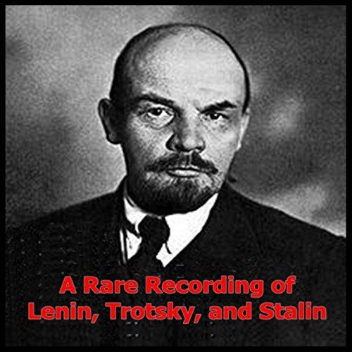 A Rare Recording of Lenin, Trotsky and Stalin  Audiolibri