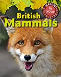 British Mammals (Nature in Your Neighbourhood)