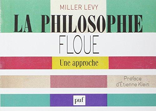 La philosophie floue. Une approche