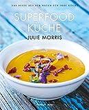 Image of Die Superfood Küche (über 100 köstliche Rezepte mit Superfoods für Genuss, Gesundheit, Energie)