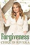 Forgiveness: A Memoir by Chiquis Rivera (2015-04-07)