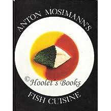 Anton Mosimann's Fish Cuisine