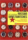 Russian Wristwatches: Pocket Watches, Stop Watches, Deck Watches & Marine Chronometers
