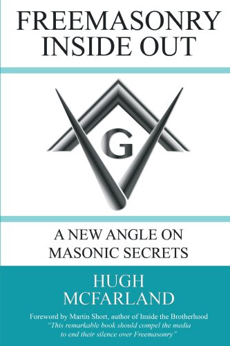 Freemasonry Inside Out: A New Angle on Masonic Secrets